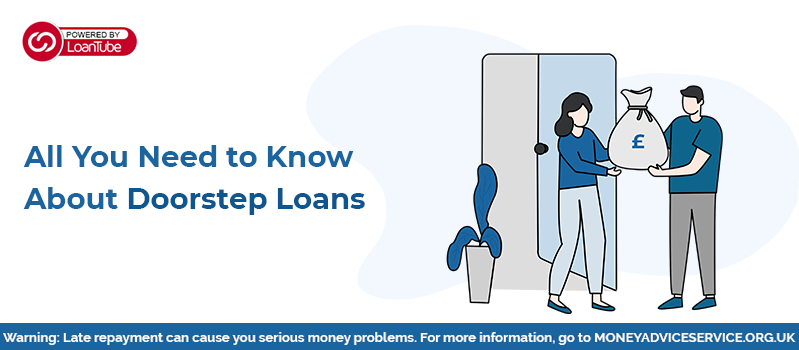 All You Need to Know About Doorstep Loans