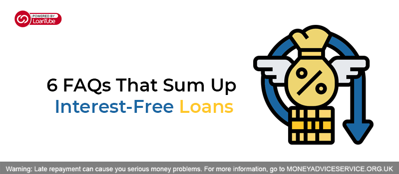 6 FAQs That Sum Up Interest-Free Loans