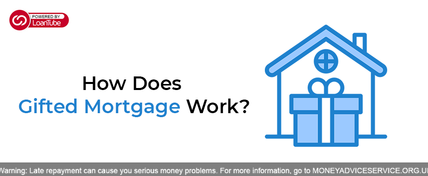 How Does Gifted Mortgage Work?